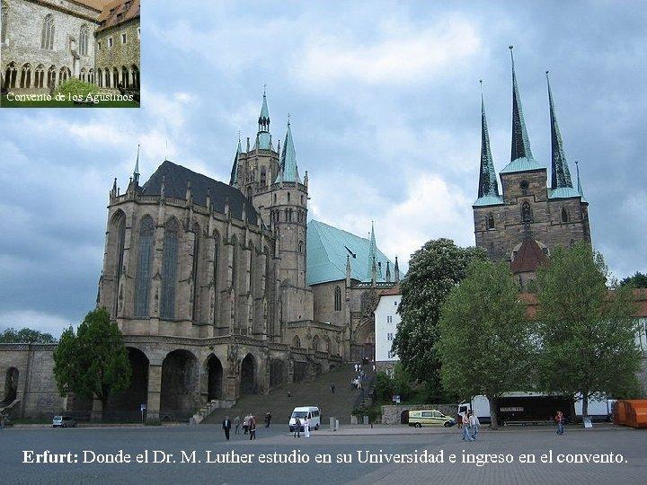 Convento de los Agustinos Erfurt: Donde el Dr. M. Luther estudio en su Universidad