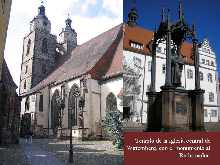 Templo de la iglesia central de Wittemberg, con el monumento al Reformador.