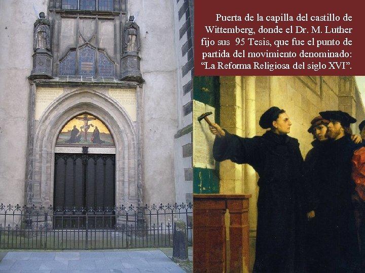Puerta de la capilla del castillo de Wittemberg, donde el Dr. M. Luther fijo