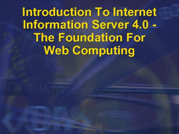 Introduction To Internet Information Server 4. 0 The Foundation For Web Computing