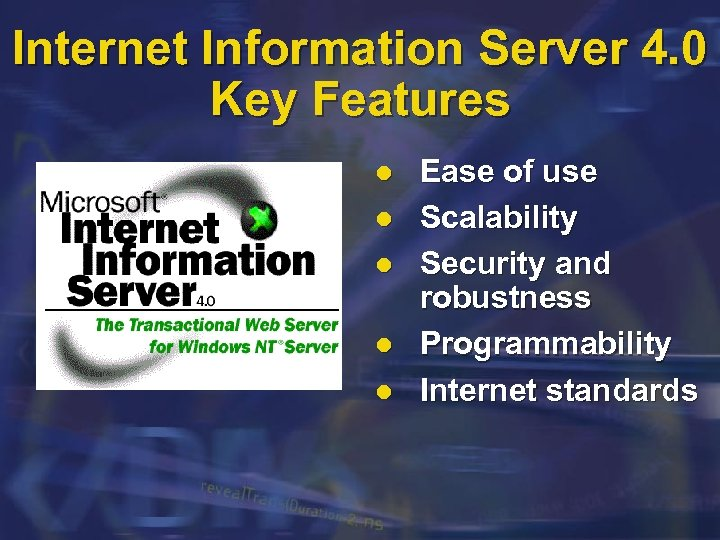 Internet Information Server 4. 0 Key Features l l l Ease of use Scalability
