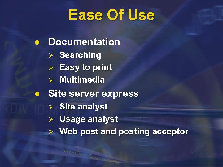 Ease Of Use l Documentation Ø Ø Ø l Searching Easy to print Multimedia