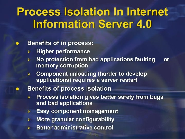 Process Isolation In Internet Information Server 4. 0 l Benefits of in process: Ø