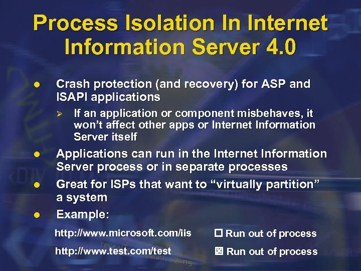 Process Isolation In Internet Information Server 4. 0 l Crash protection (and recovery) for