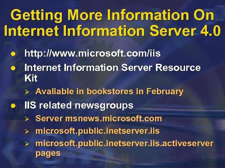 Getting More Information On Internet Information Server 4. 0 l l http: //www. microsoft.