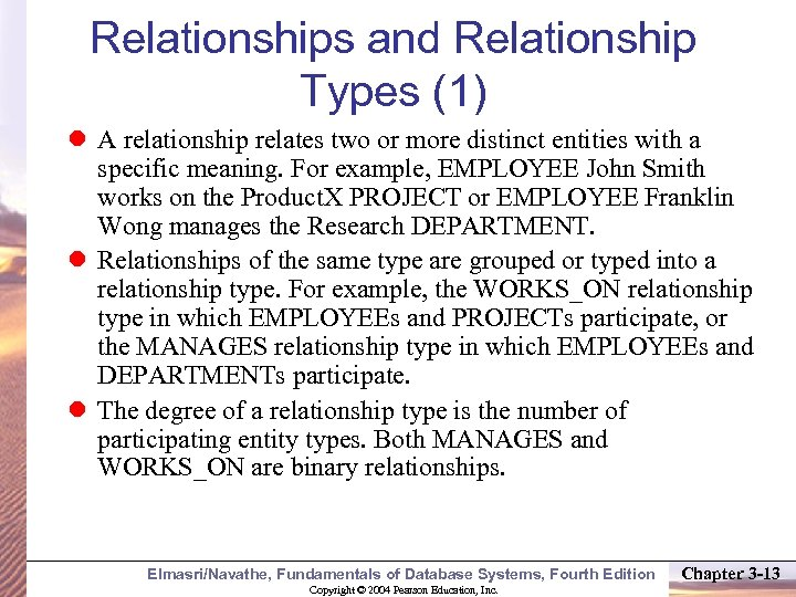 Relationships and Relationship Types (1) A relationship relates two or more distinct entities with