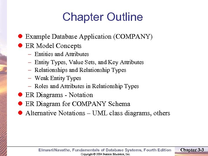Chapter Outline Example Database Application (COMPANY) ER Model Concepts – – – Entities and