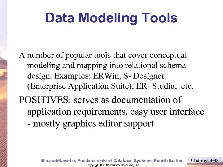 Data Modeling Tools A number of popular tools that cover conceptual modeling and mapping