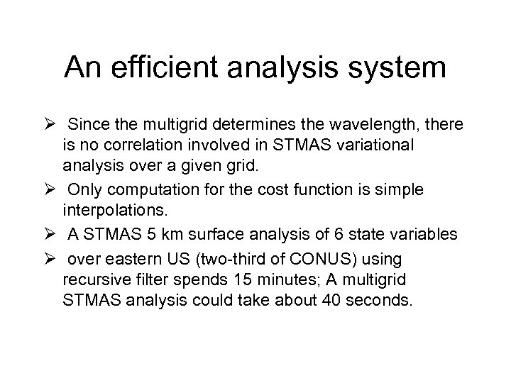 An efficient analysis system Ø Since the multigrid determines the wavelength, there is no