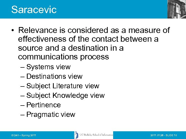 Saracevic • Relevance is considered as a measure of effectiveness of the contact between