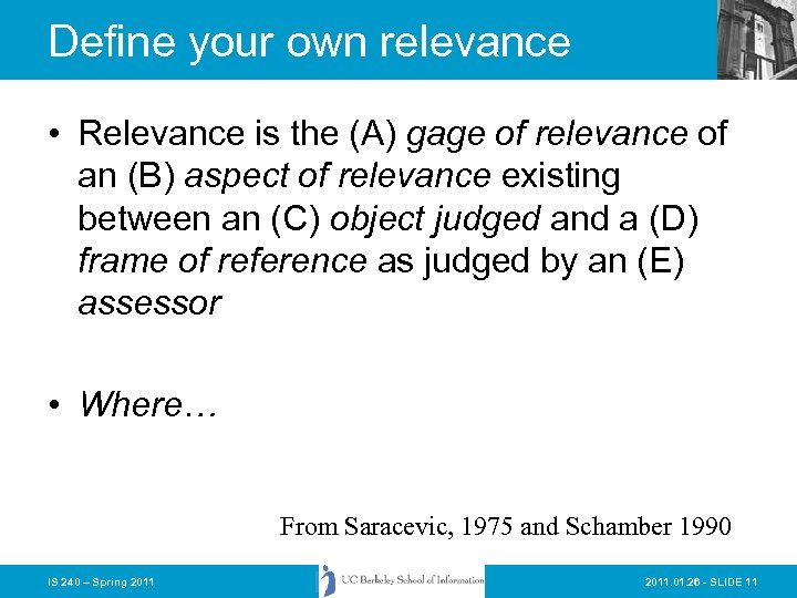 Define your own relevance • Relevance is the (A) gage of relevance of an