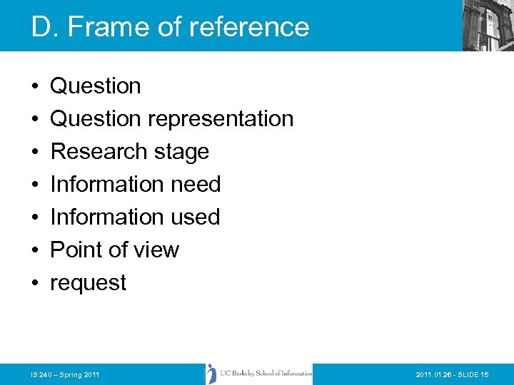 D. Frame of reference • • Question representation Research stage Information need Information used