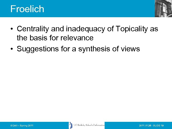 Froelich • Centrality and inadequacy of Topicality as the basis for relevance • Suggestions