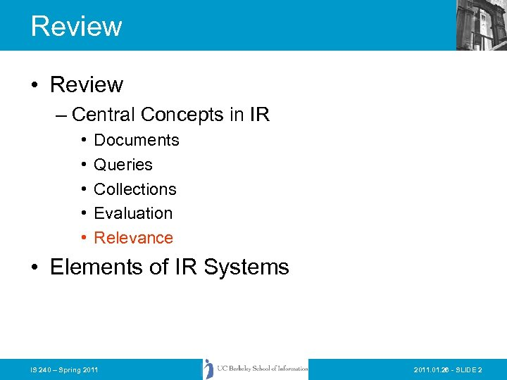 Review • Review – Central Concepts in IR • • • Documents Queries Collections