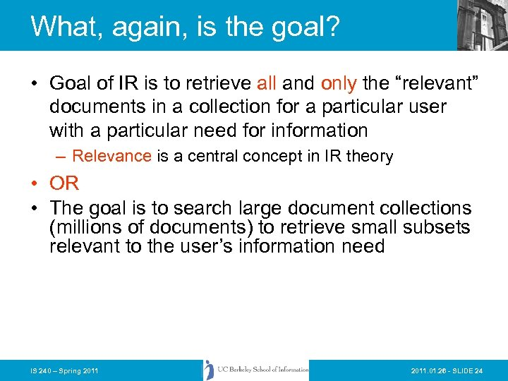 What, again, is the goal? • Goal of IR is to retrieve all and