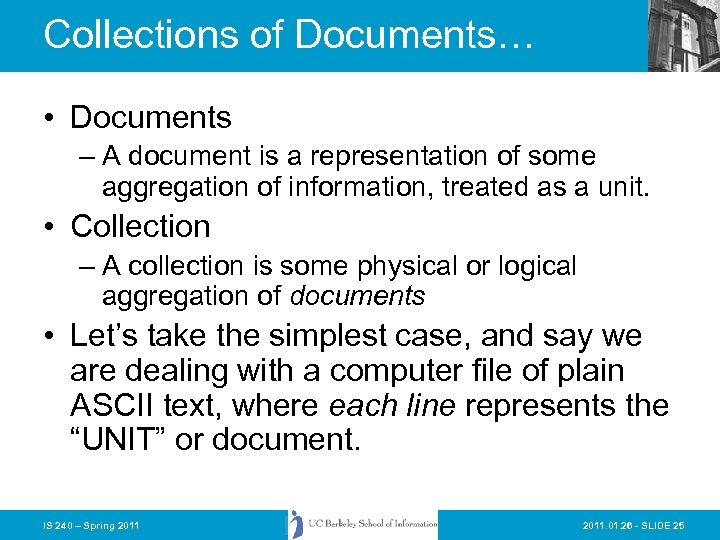 Collections of Documents… • Documents – A document is a representation of some aggregation