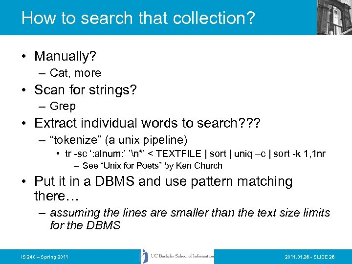 How to search that collection? • Manually? – Cat, more • Scan for strings?
