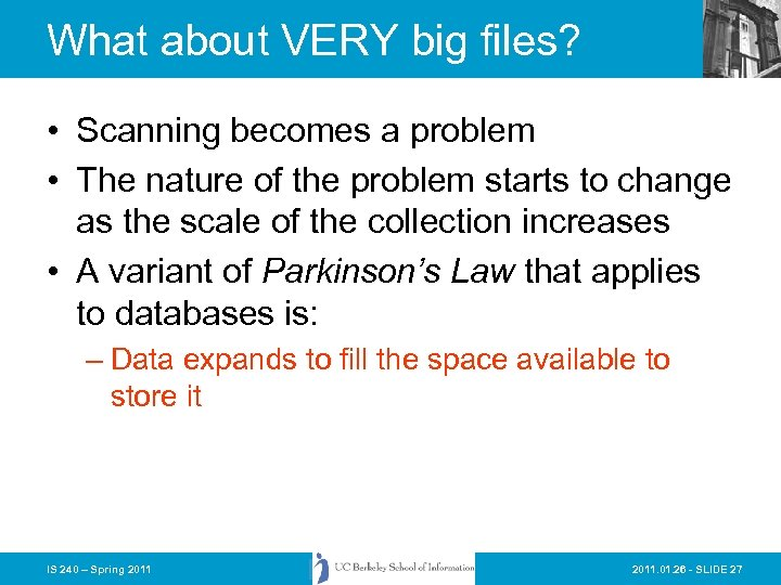 What about VERY big files? • Scanning becomes a problem • The nature of