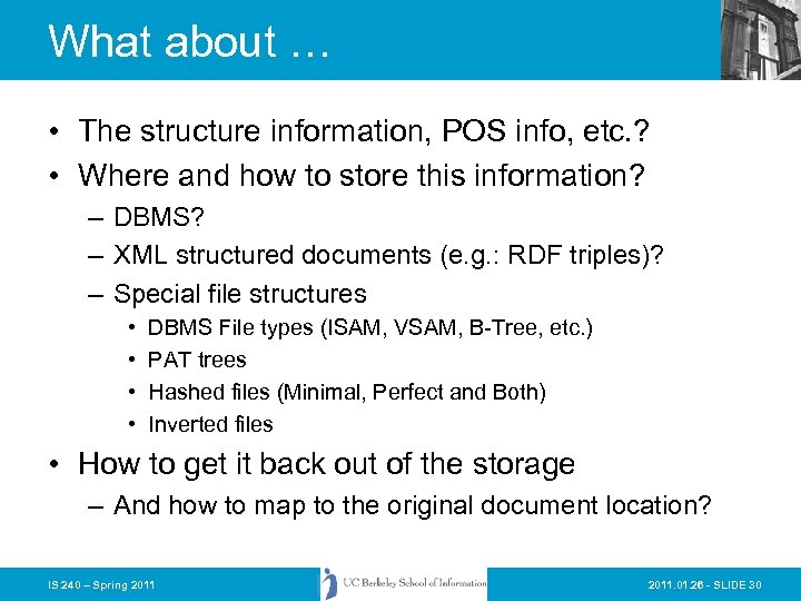 What about … • The structure information, POS info, etc. ? • Where and