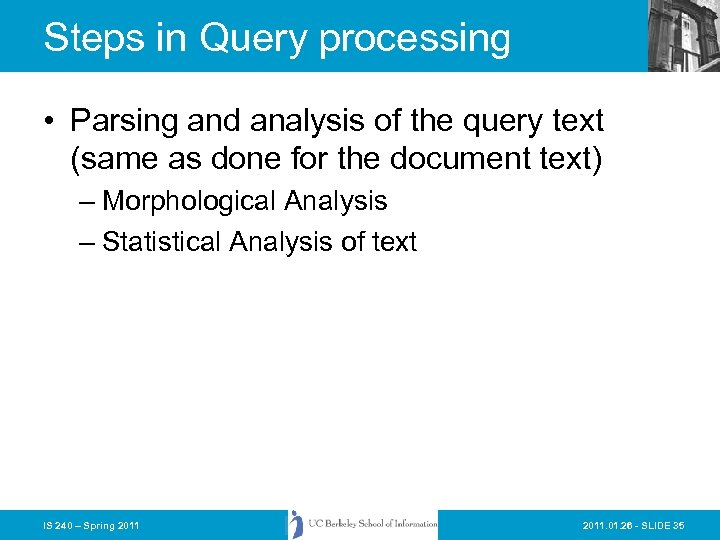 Steps in Query processing • Parsing and analysis of the query text (same as