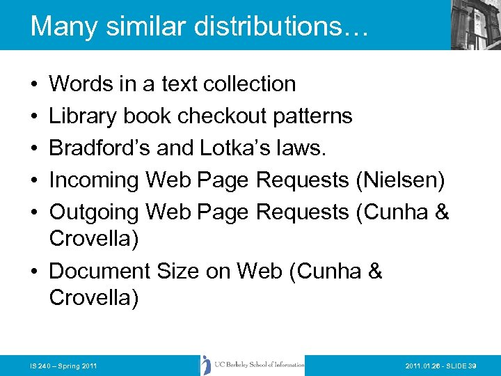Many similar distributions… • • • Words in a text collection Library book checkout