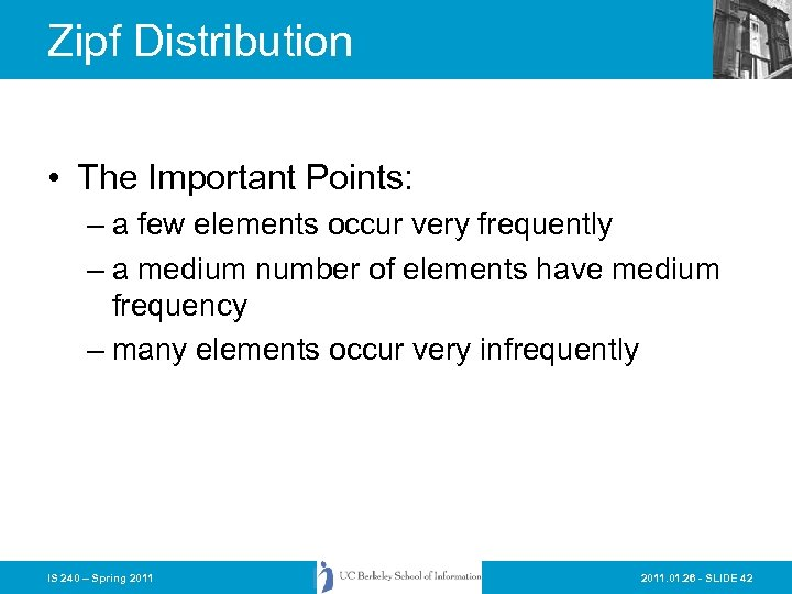 Zipf Distribution • The Important Points: – a few elements occur very frequently –