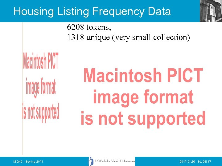 Housing Listing Frequency Data 6208 tokens, 1318 unique (very small collection) IS 240 –