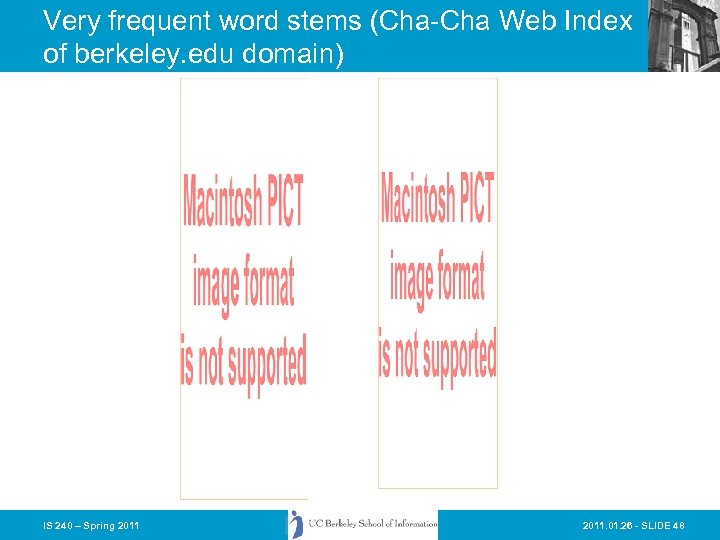 Very frequent word stems (Cha-Cha Web Index of berkeley. edu domain) IS 240 –