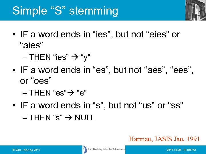 """Simple """"S"""" stemming • IF a word ends in """"ies"""", but not """"eies"""" or"""