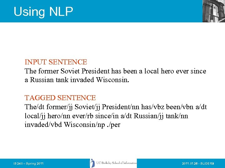 Using NLP INPUT SENTENCE The former Soviet President has been a local hero ever