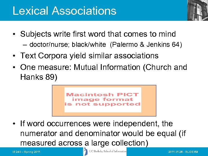 Lexical Associations • Subjects write first word that comes to mind – doctor/nurse; black/white