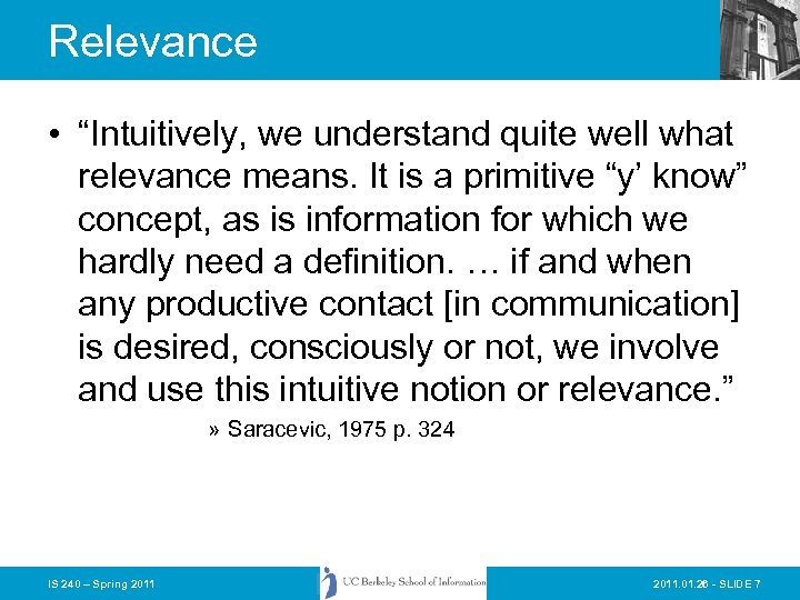 """Relevance • """"Intuitively, we understand quite well what relevance means. It is a primitive"""