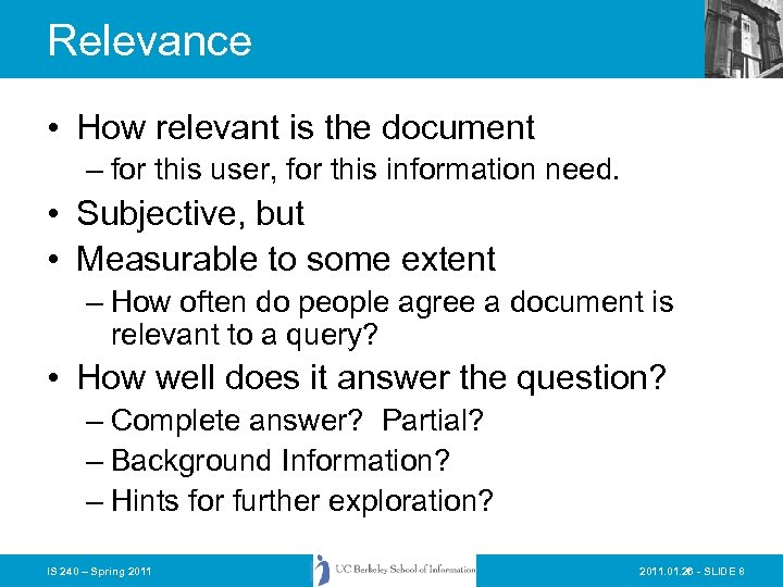 Relevance • How relevant is the document – for this user, for this information
