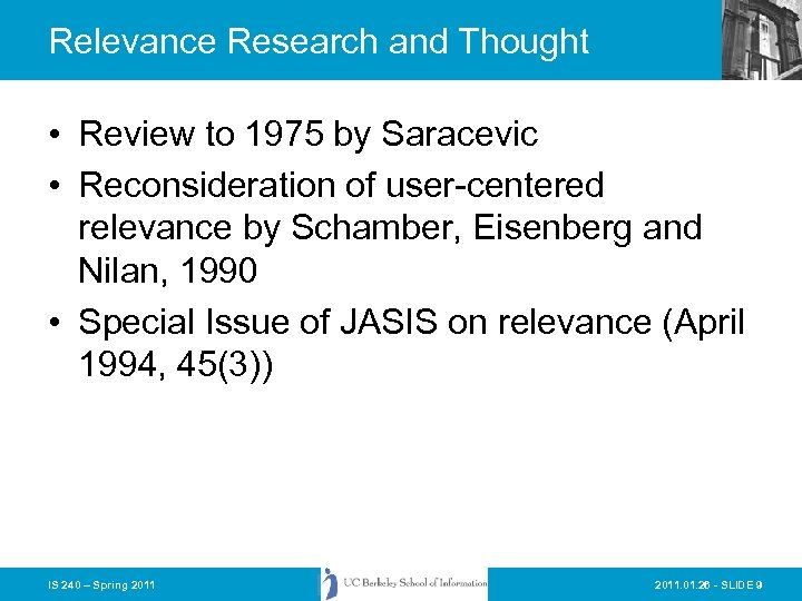 Relevance Research and Thought • Review to 1975 by Saracevic • Reconsideration of user-centered