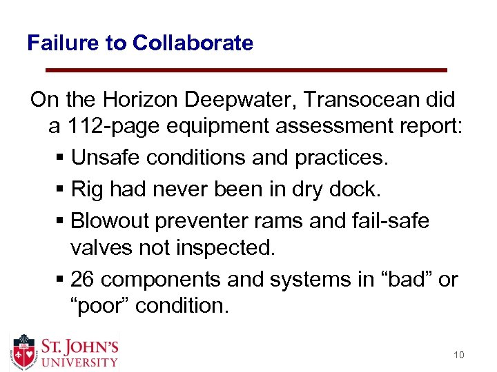 Failure to Collaborate On the Horizon Deepwater, Transocean did a 112 -page equipment assessment