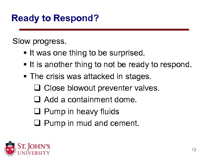 Ready to Respond? Slow progress. § It was one thing to be surprised. §