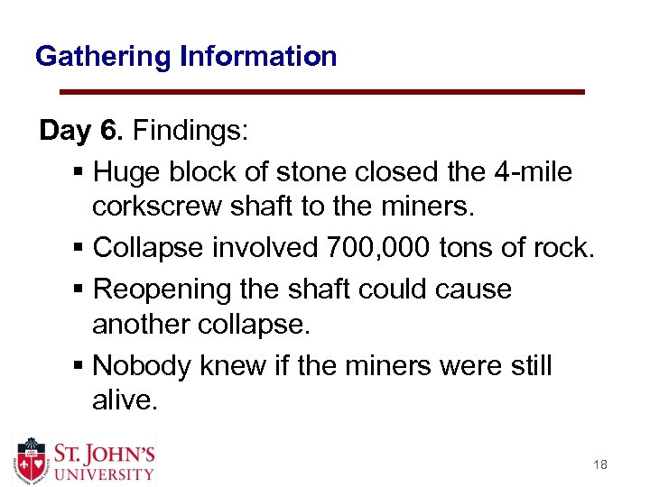 Gathering Information Day 6. Findings: § Huge block of stone closed the 4 -mile