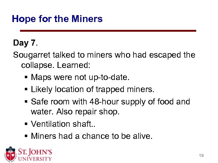 Hope for the Miners Day 7. Sougarret talked to miners who had escaped the