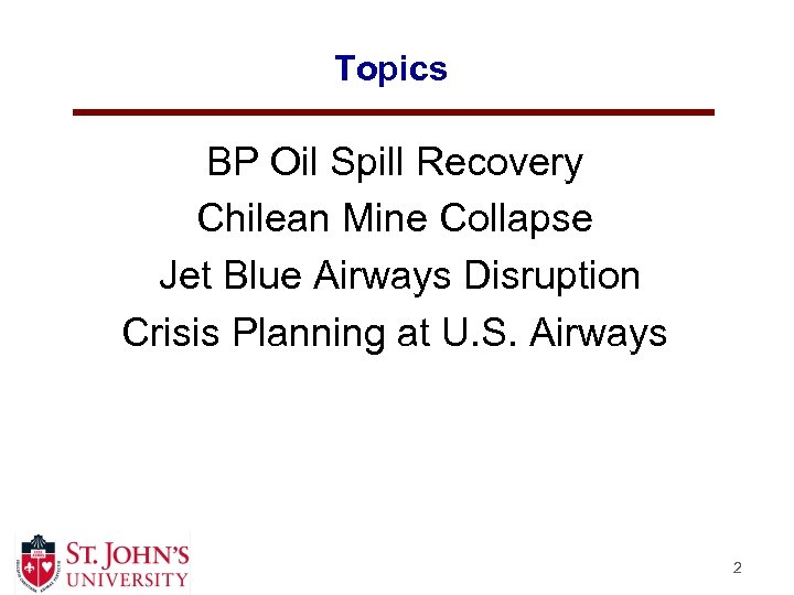 Topics BP Oil Spill Recovery Chilean Mine Collapse Jet Blue Airways Disruption Crisis Planning