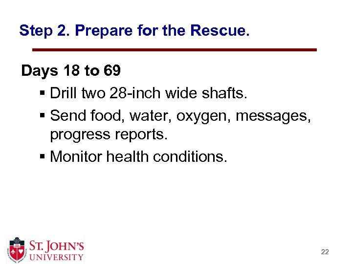 Step 2. Prepare for the Rescue. Days 18 to 69 § Drill two 28