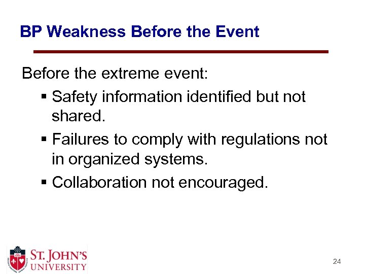 BP Weakness Before the Event Before the extreme event: § Safety information identified but
