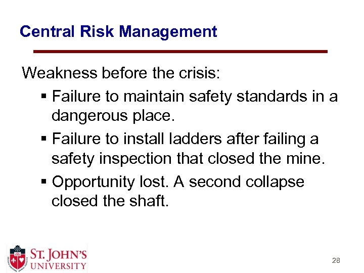 Central Risk Management Weakness before the crisis: § Failure to maintain safety standards in