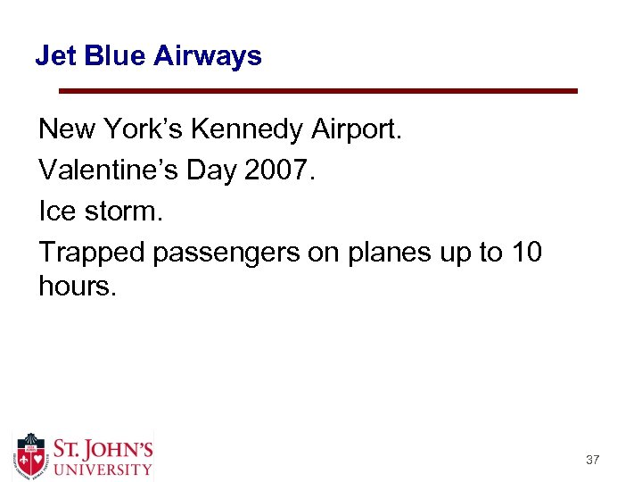Jet Blue Airways New York's Kennedy Airport. Valentine's Day 2007. Ice storm. Trapped passengers