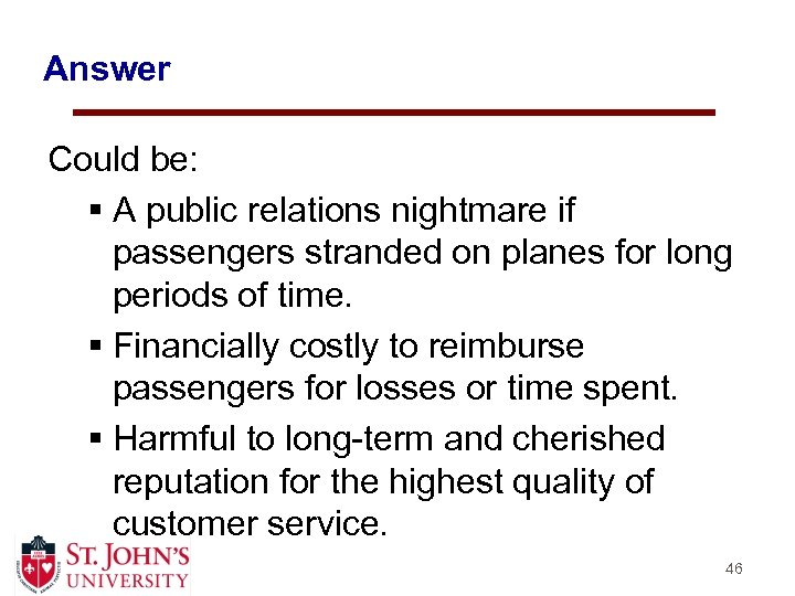 Answer Could be: § A public relations nightmare if passengers stranded on planes for