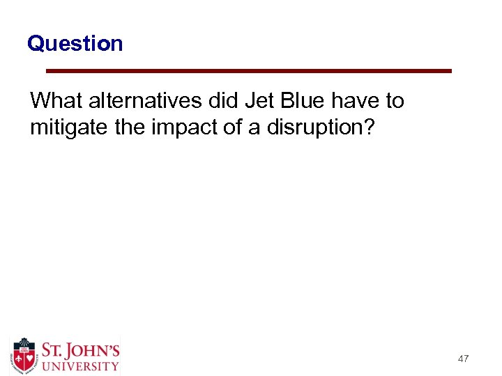 Question What alternatives did Jet Blue have to mitigate the impact of a disruption?