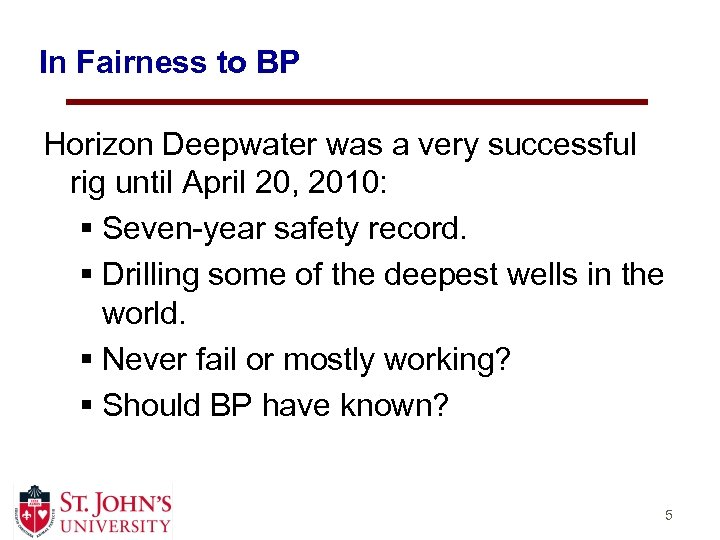 In Fairness to BP Horizon Deepwater was a very successful rig until April 20,