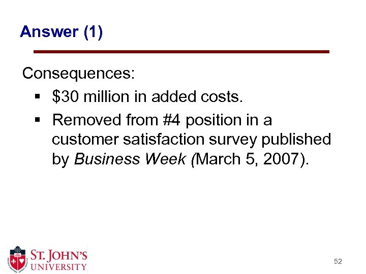 Answer (1) Consequences: § $30 million in added costs. § Removed from #4 position