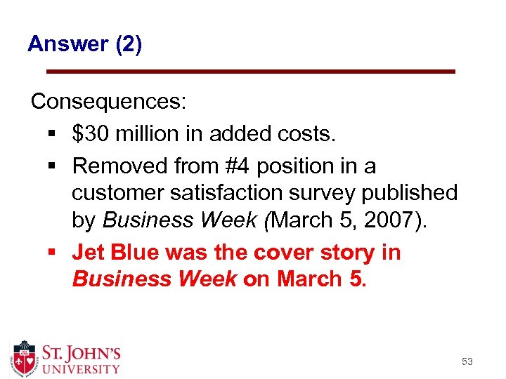 Answer (2) Consequences: § $30 million in added costs. § Removed from #4 position
