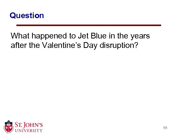 Question What happened to Jet Blue in the years after the Valentine's Day disruption?