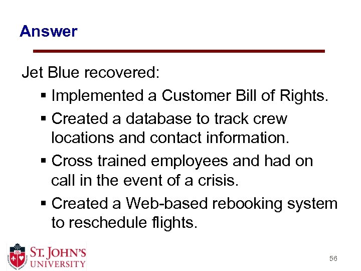 Answer Jet Blue recovered: § Implemented a Customer Bill of Rights. § Created a